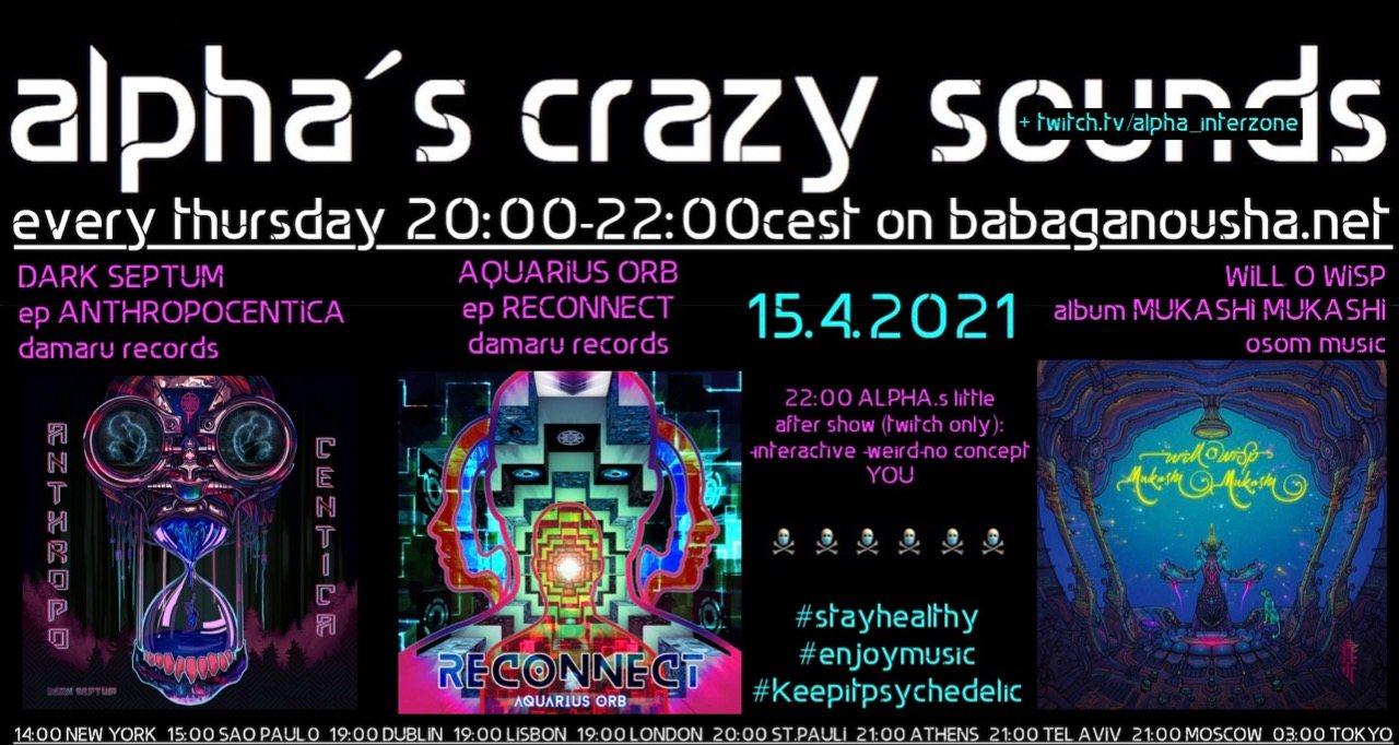 Party Flyer alpha.s crazy sounds: DARK SEPTUM, AQUARIUS ORB, WILL O WISP 15 Apr '21, 20:00