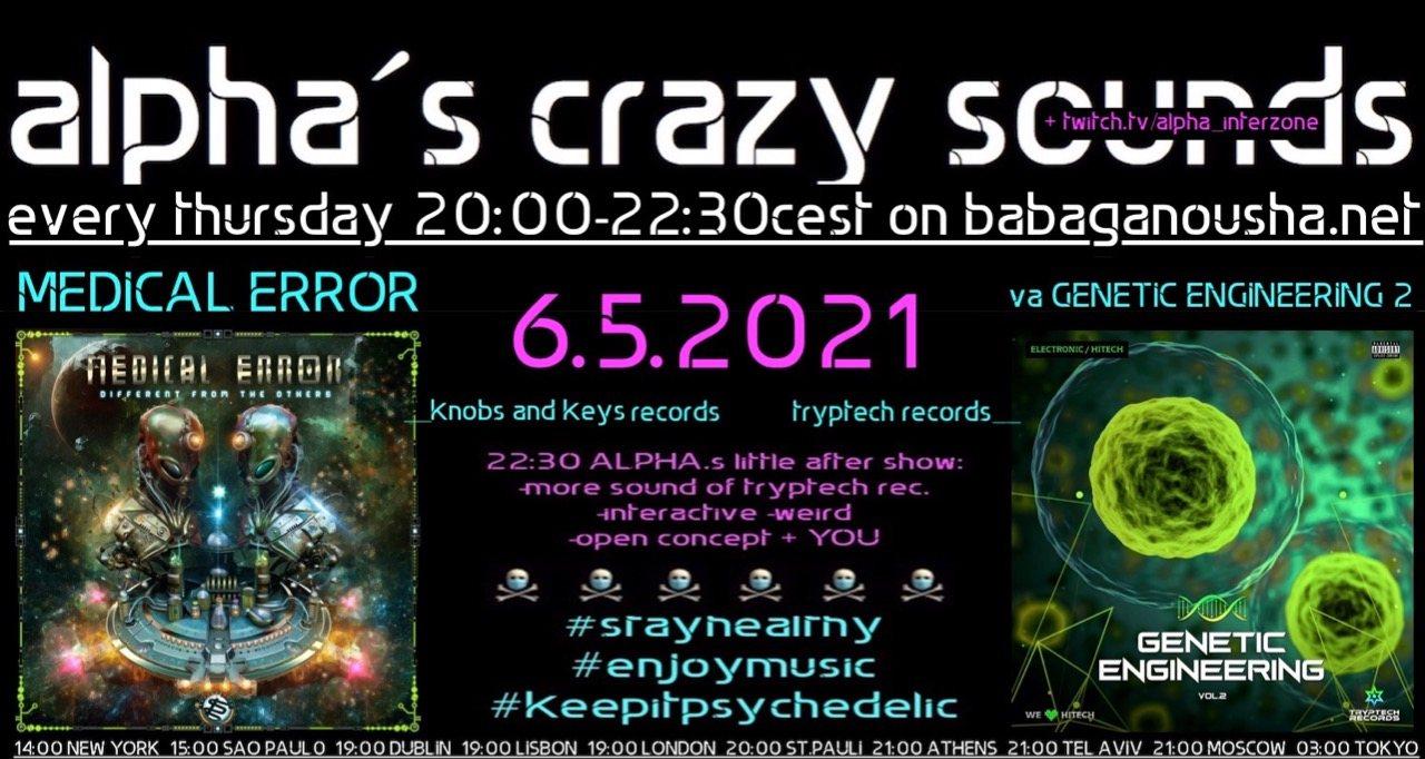 Party Flyer alpha.s crazy sounds: MEDICAL ERROR debut album + va GENETIC ENGINEERING 2 6 May '21, 20:00