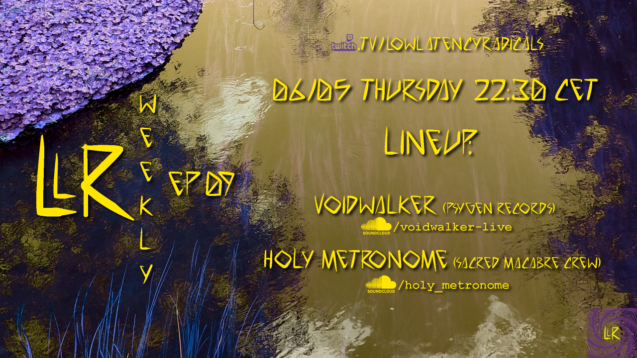 Party Flyer lowlatencyradicals_weekly ep09 6 May '21, 22:30