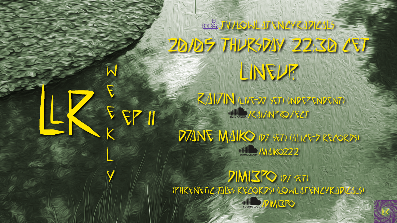 Party Flyer lowlatencyradicals_weekly ep11 20 May '21, 22:30