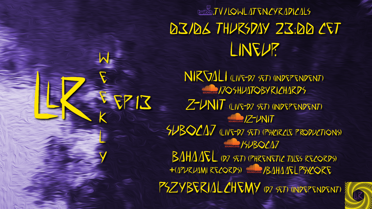 Party Flyer lowlatencyradicals_weekly ep13 3 Jun '21, 23:00