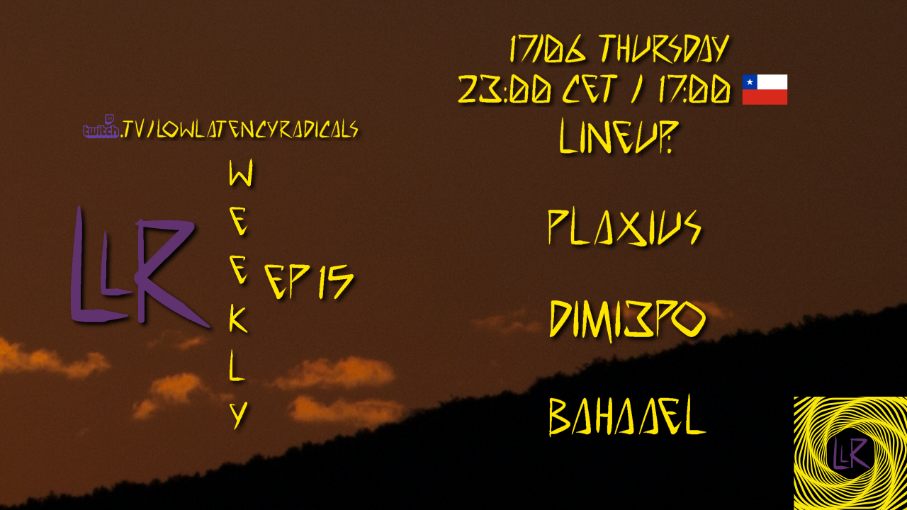 Party Flyer lowlatencyradicals_weekly ep15 17 Jun '21, 23:00