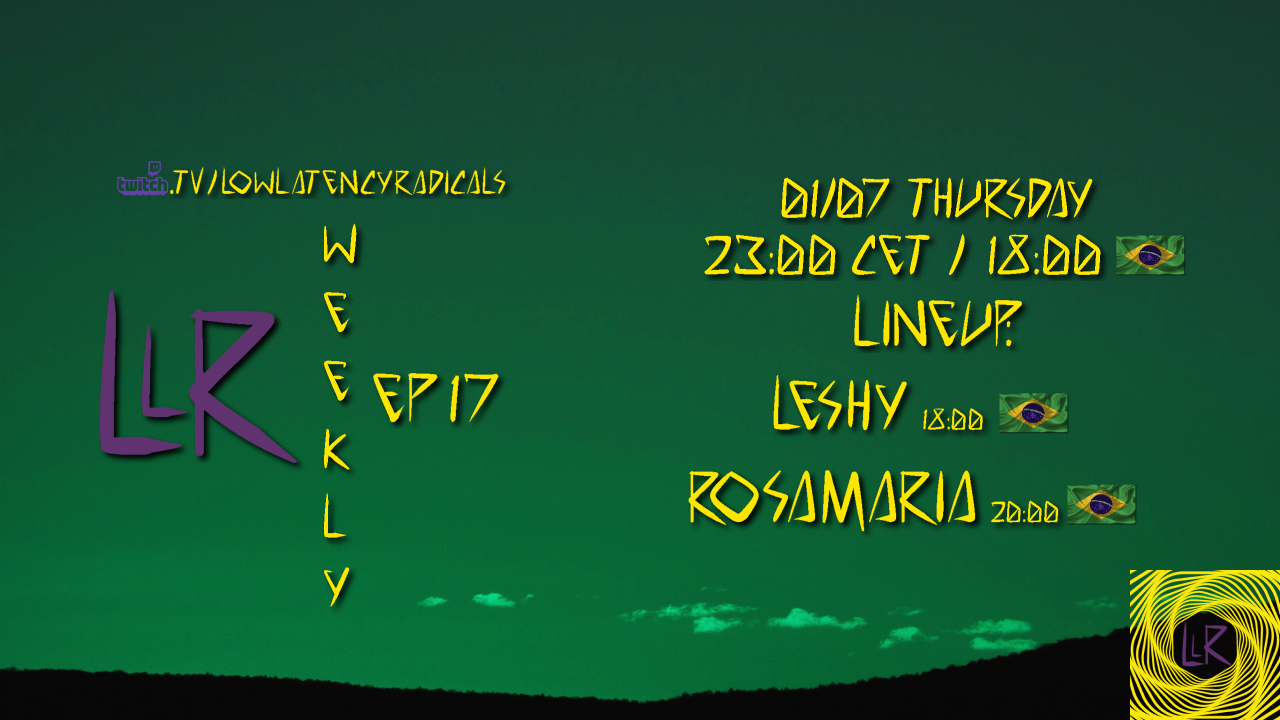 Party Flyer lowlatencyradicals_weekly ep17 1 Jul '21, 23:00
