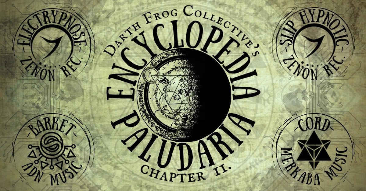 Party Flyer Encyclopedia Paludaria II. w/ Electrypnose / Slip Hypnotic / Barket / Cord 10 Jul '21, 18:00