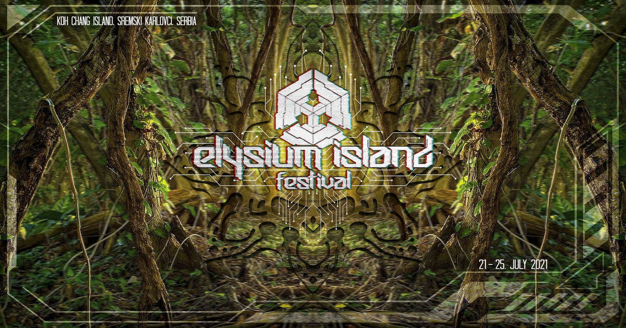 Elysium Island Festival 2020 Rescheduled to 2021 21 Jul '21, 12:00