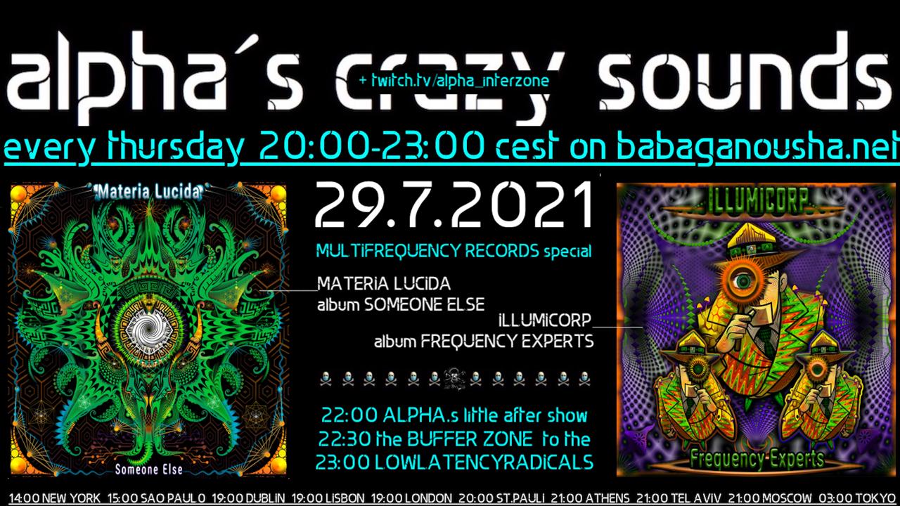 Party Flyer alpha.s crazy sounds - multifreqeuncy: MATERIA LUCIDA album, ILLUMICORP album 29 Jul '21, 20:00