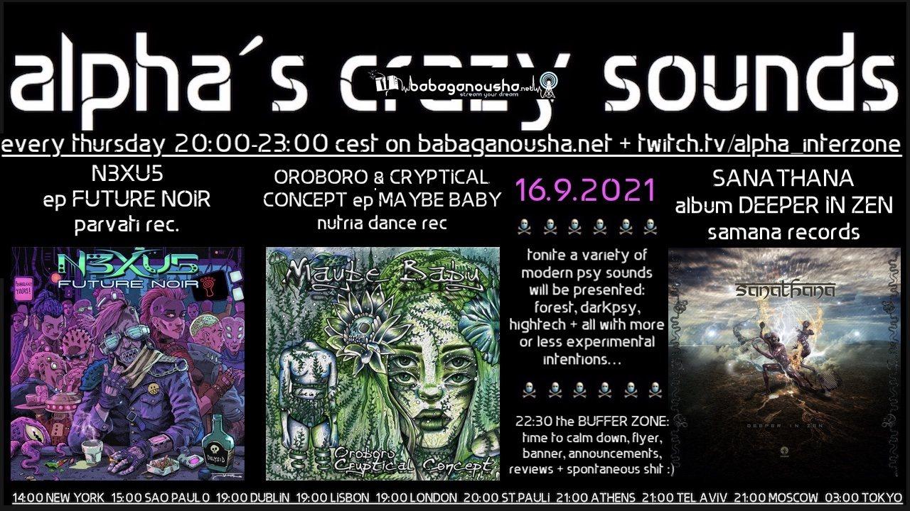 Party Flyer alpha.s crazy sounds: N3XU5 ep. OROBORO & CRYPTICAL CONCEPT ep, SANATHANA album 16 Sep '21, 20:00