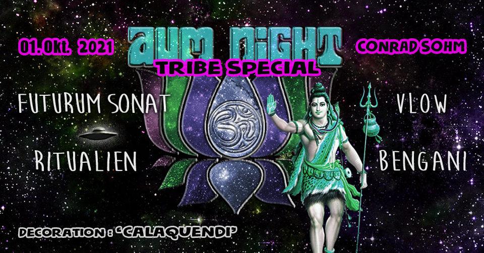 ✮ ✮ AUM NIGHT - Tribe Special ✮ ✮ 1 Oct '21, 22:00