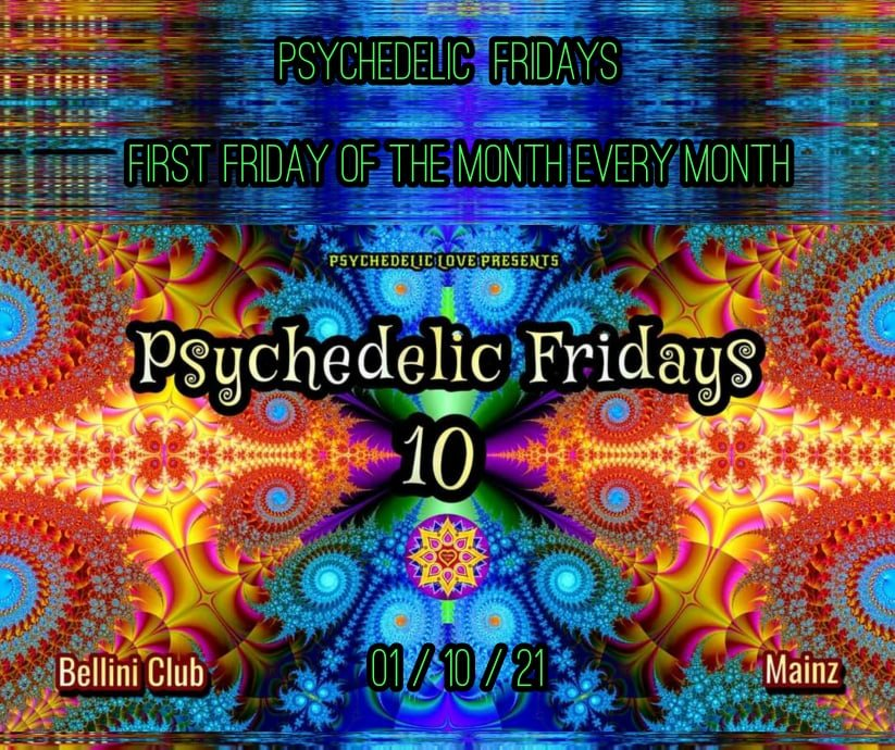 Psychedelic fridays #10 1 Oct '21, 22:00