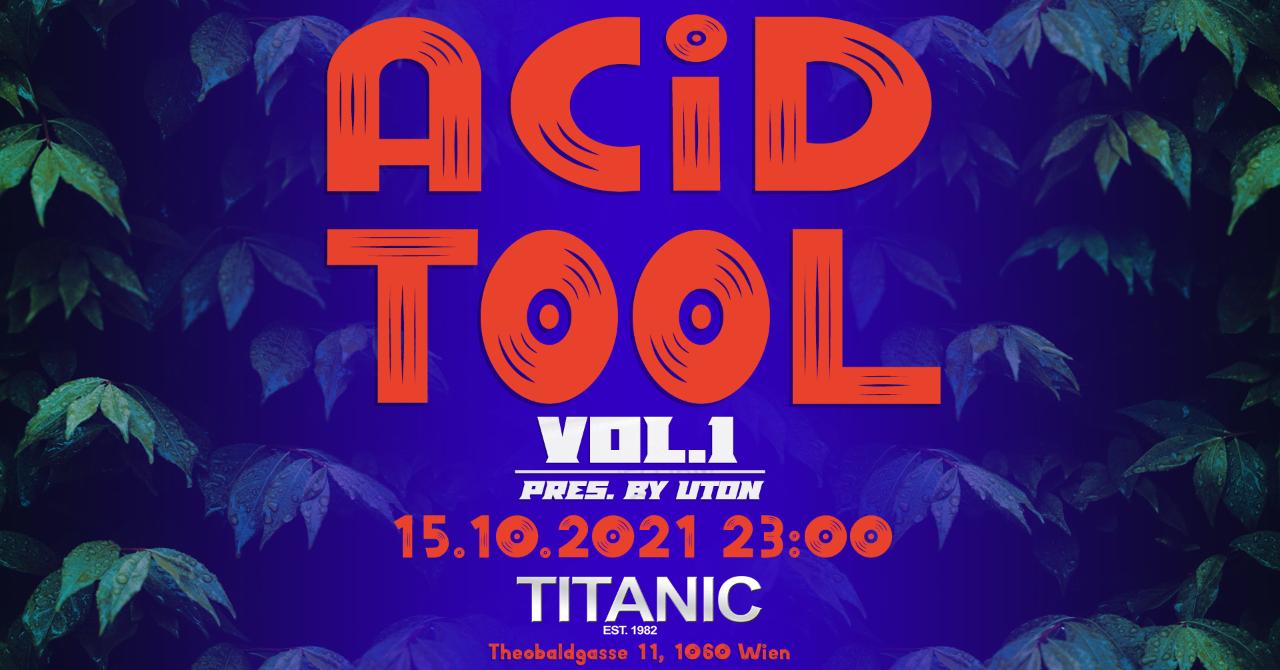 Acid Tools vol. 1 15 Oct '21, 23:00