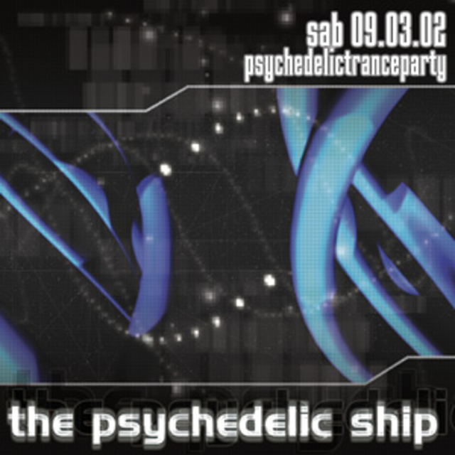 Party Flyer the psychedelic ship 9 Mar '02, 23:00