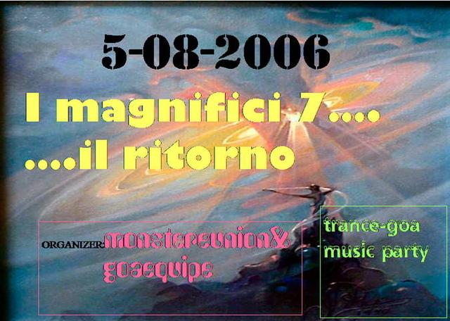 """Party Flyer """"I MAGNIFICI 7.....IL RITORNO"""" 5 Aug '06, 22:00"""