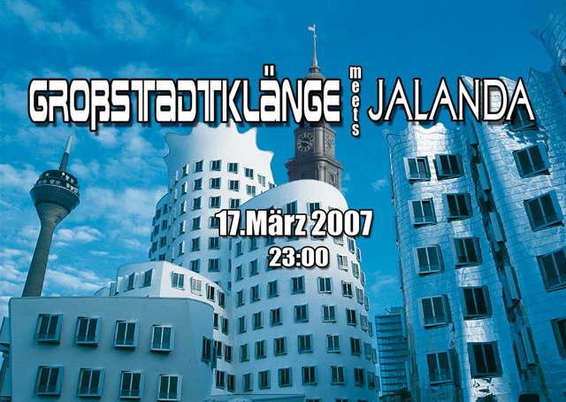 Großstadtklänge meets Jalanda 17 Mar '07, 23:00