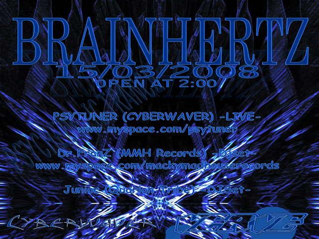 Party Flyer BRAINHERTZ - Every Saturday Night 15 Mar '08, 23:30