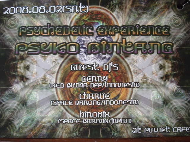 Psyko Bintang/a psychedelic experience 2 Aug '08, 22:00