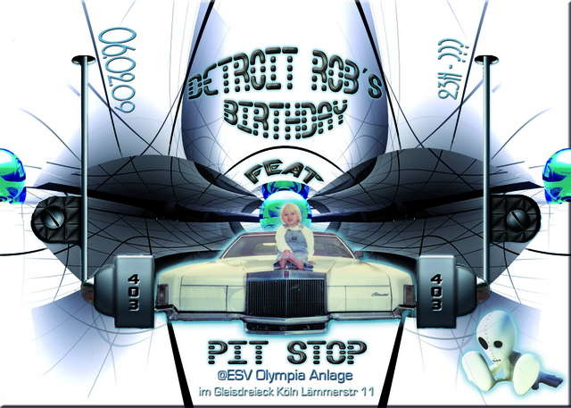 Party Flyer *** DETROIT ROB´S BIRTHDAY Feat. PIT STOP *** 6 Feb '09, 22:00
