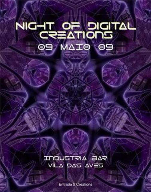 NIGHT OF DIGITAL CREATIONS 9 May '09, 23:30
