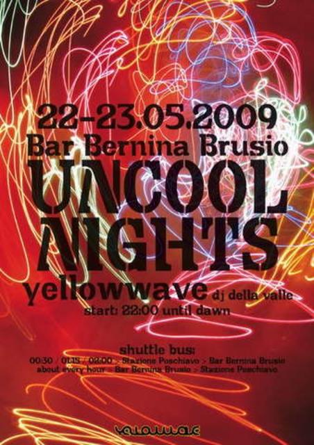 UNCOOL NIGHTS 23 May '09, 23:00