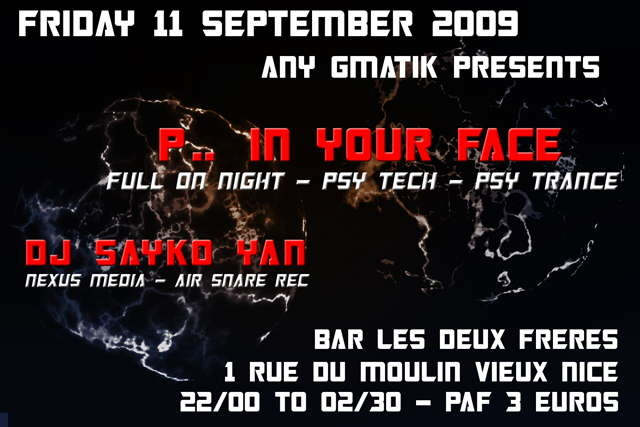 Party Flyer Any Gmatik presents : P.. In Your Face with Dj Sayko Yan 11 Sep '09, 22:00