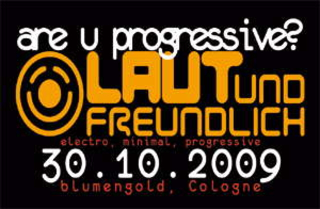 "Party Flyer :::Laut & Freundlich presents ""Are u Progressive?"":::: 30 Oct '09, 23:00"