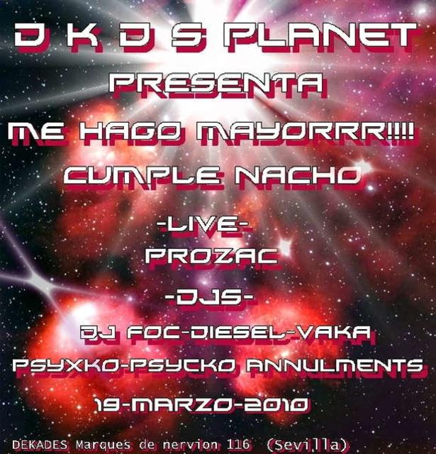Party Flyer ME HAGO MAYORRR!!!! Cumple Nacho 19 Mar '10, 23:30
