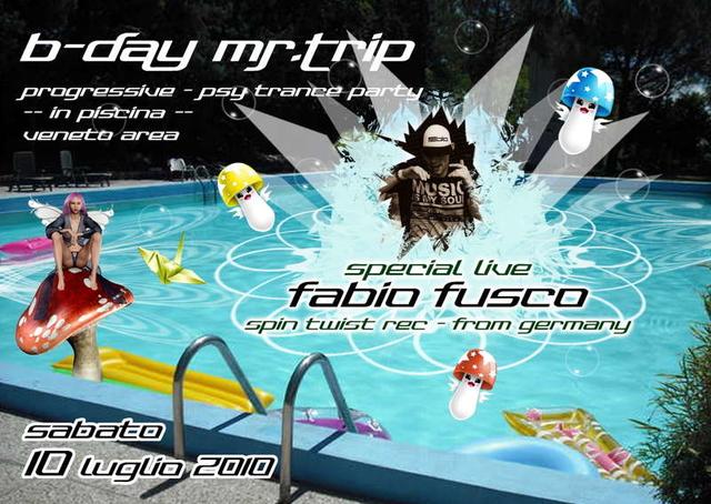 Party Flyer B- DAY MR.TRIP -- FABIO FUSCO live! PARTY IN PISCINA /lago 10 Jul '10, 22:00