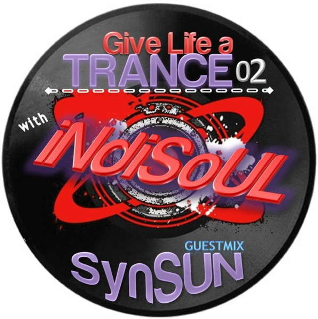 Party Flyer iNdiSoUL - Give Life a Trance 02 - guestmix - SynSUN (Radio 25 Jul '10, 15:00