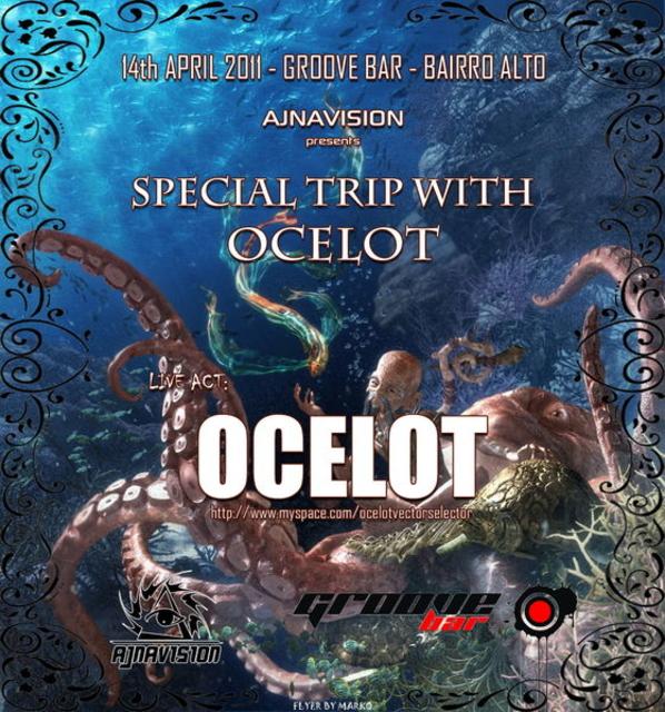 AJNAVISION SESSION - A SPECIAL TRIP WITH OCELOT ® 14 Apr '11, 22:00
