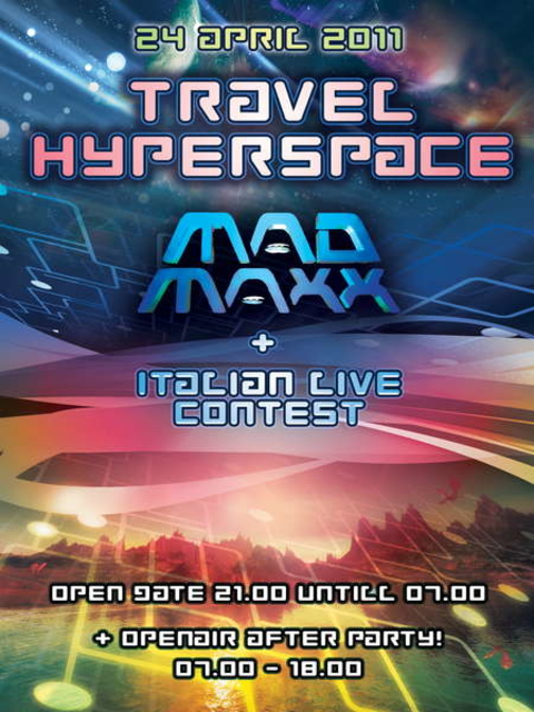 Party Flyer ॐTRAVEL HYPERSPACE>MAD MAXX+ITALIAN LIVE CONTEST!ॐ 24 Apr '11, 21:00