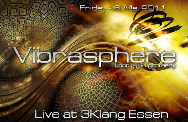Vibrasphere @ 3Klang - Last Gig in Germany 6 May '11, 22:00