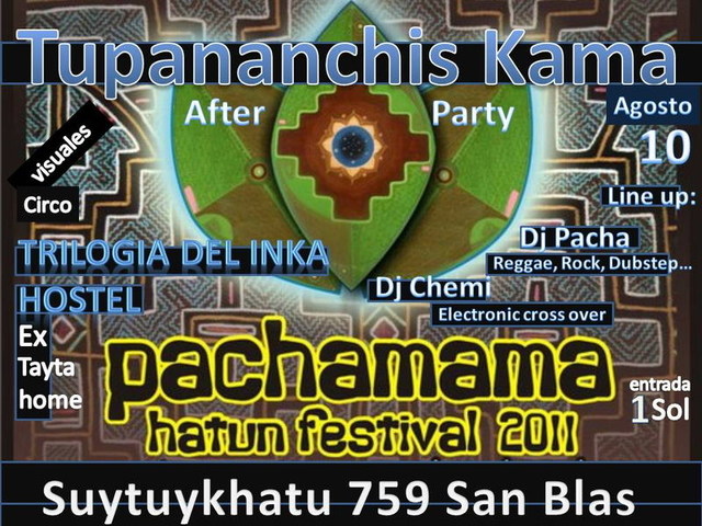 Party Flyer tupananchis kama 10 Aug '11, 12:00