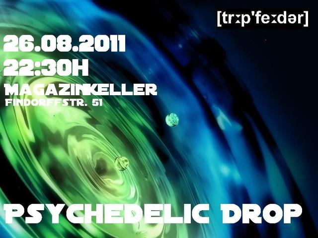 Psychedelic Drop 26 Aug '11, 22:00