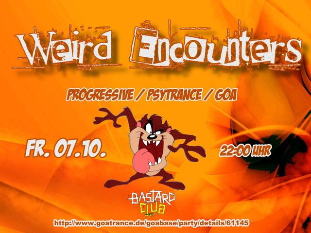 Weird Encounters 7 Oct '11, 22:00