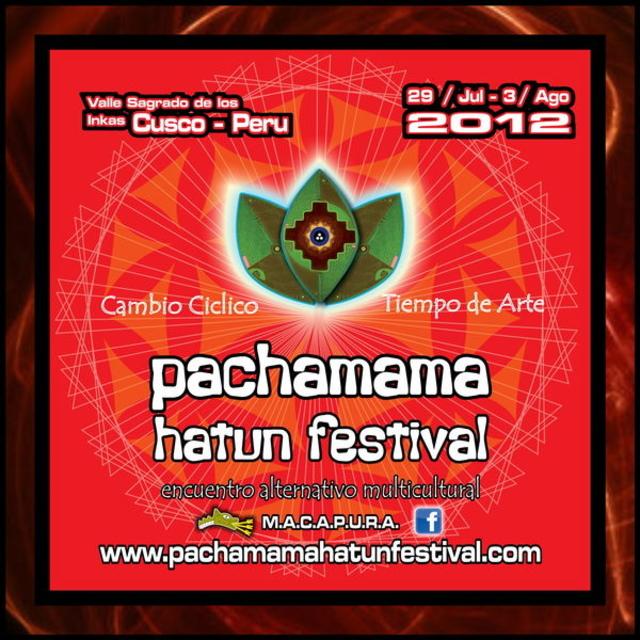 Party Flyer PACHAMAMA HATUN FESTIVAL 2012 cambio ciclico/tiempo de arte 29 Jul '12, 13:00