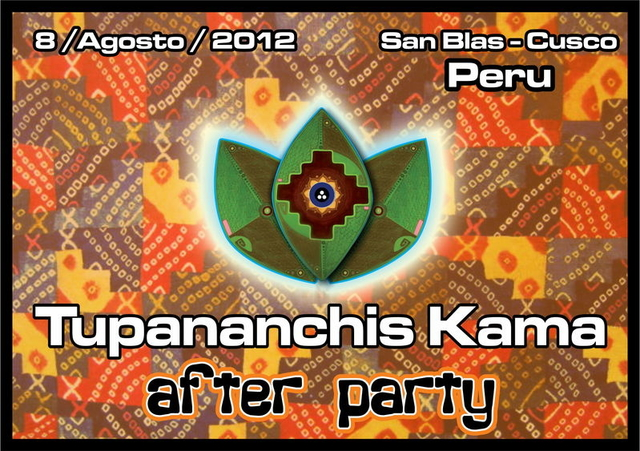 Party Flyer TUPANANCHISKAMA (after party -pachamama hatun festival 2012) 8 Aug '12, 11:00