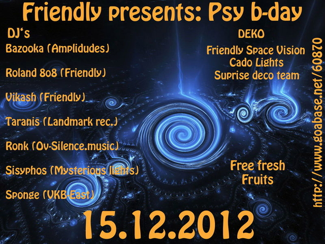 Party Flyer Friendly presents: Psychedelic b-day Speciale 15 Dec '12, 22:00