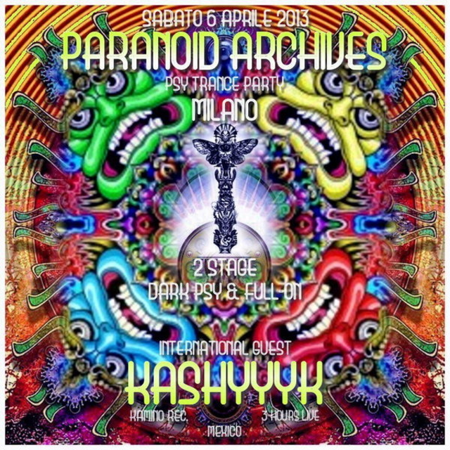 Party Flyer PaRaNoid ARcHiVeS - 2 Stage: DARK PSY & FULL ON <KASHYYYK 3 ore Live !!!> 6 Apr '13, 23:00