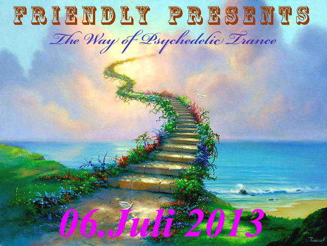 Party Flyer ॐॐ Friendly Presents: The way of Psychedelic Trance ॐॐ 6 Jul '13, 16:00