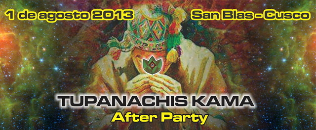 Party Flyer tupananchis kama 2013 (after party pachamama hatun festival) 1 Aug '13, 13:30