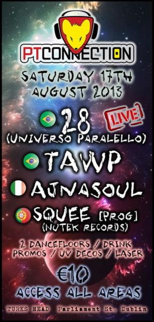 Party Flyer **28 (Universo Paralello) LIVE** - PT Connection @ TURKS HEAD 17 Aug '13, 22:00