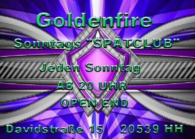 "Party Flyer Goldenfire "" Sonntagsspätclub "" 18 Aug '13, 22:00"