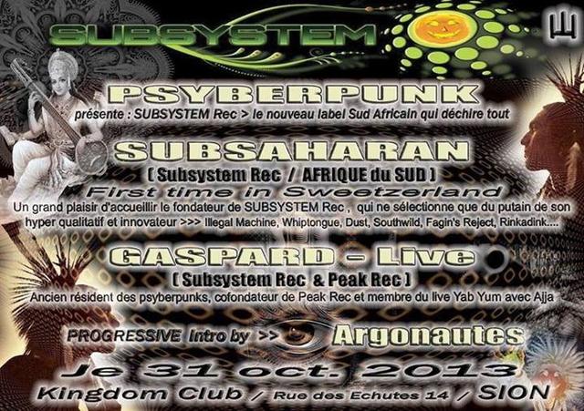 Party Flyer HALLOWEEN !! au Kingdom Club -SUBSAHARAN, GASPAR, PSYBERPUNK, ARGONAUTE- 31 Oct '13, 22:00
