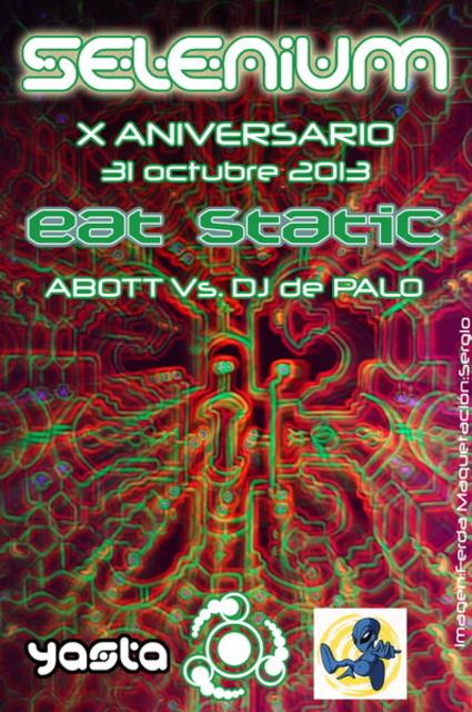 Party Flyer SELENIUM X ANNIVERSARY - EAT STATIC 31 Oct '13, 23:30