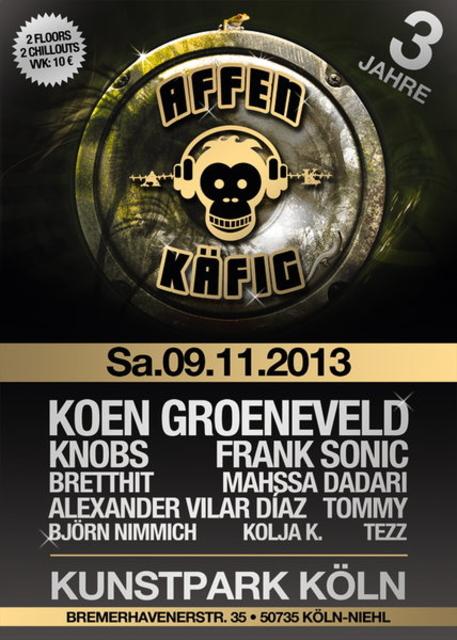 Party Flyer 3 JAHRE AFFENKÄFIG@KUNSTPARK KÖLN with Koen Gronenveld, Knobs & Frank Sonic 9 Nov '13, 22:00