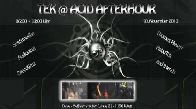 Party Flyer TEK @ ACID AFTERHOUR - 10. November 2013 - 06-18 Uhr 10 Nov '13, 06:00