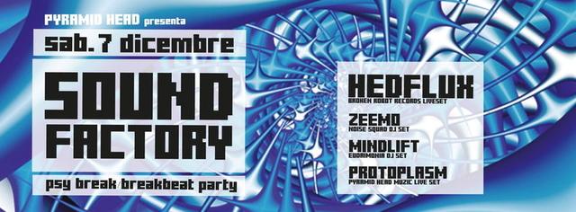 Party Flyer Sound Factory ! Special Guest: HEDFLUX - Zeemo - Protoplasm - Mindlift 7 Dec '13, 22:30
