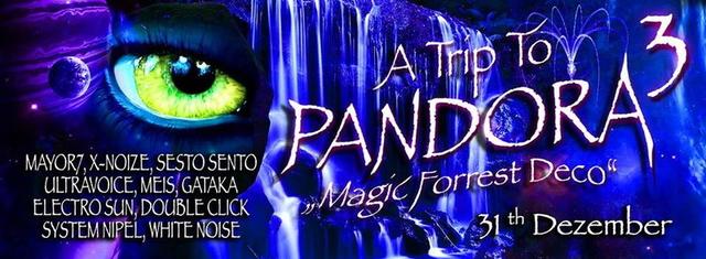 Party Flyer A TRIP to PANDORA #3 - HAPPY NEW YEAR | Ab 18 Jahren! 31 Dec '13, 22:00