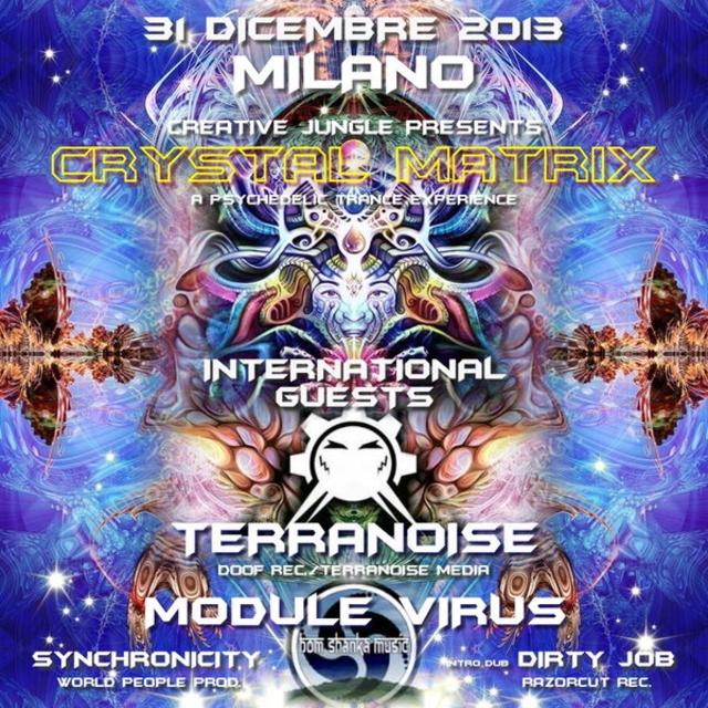 Party Flyer CRYSTAL MATRIX - 2 STAGEs - TeRRaNoiSe / MoDuLe ViRuS / SYNCHRONICITY Live 31 Dec '13, 23:00