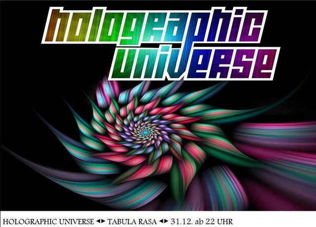 Party Flyer HOLOGRAPHIC UNIVERSE ◄► TABULA RASA 31 Dec '13, 22:00