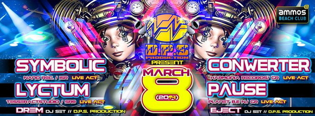 Party Flyer D.P.S production presents: SYMBOLIC + LYCTUM + CONWERTER + PAUSE 8 Mar '14, 23:00